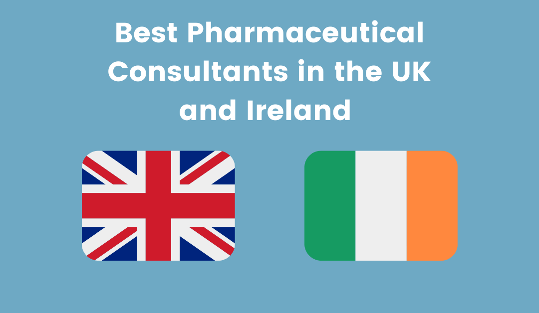 Best Pharmaceutical Consulting Firms in the United Kingdom and Ireland