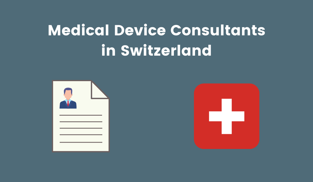 Medical Device Consultants in Switzerland